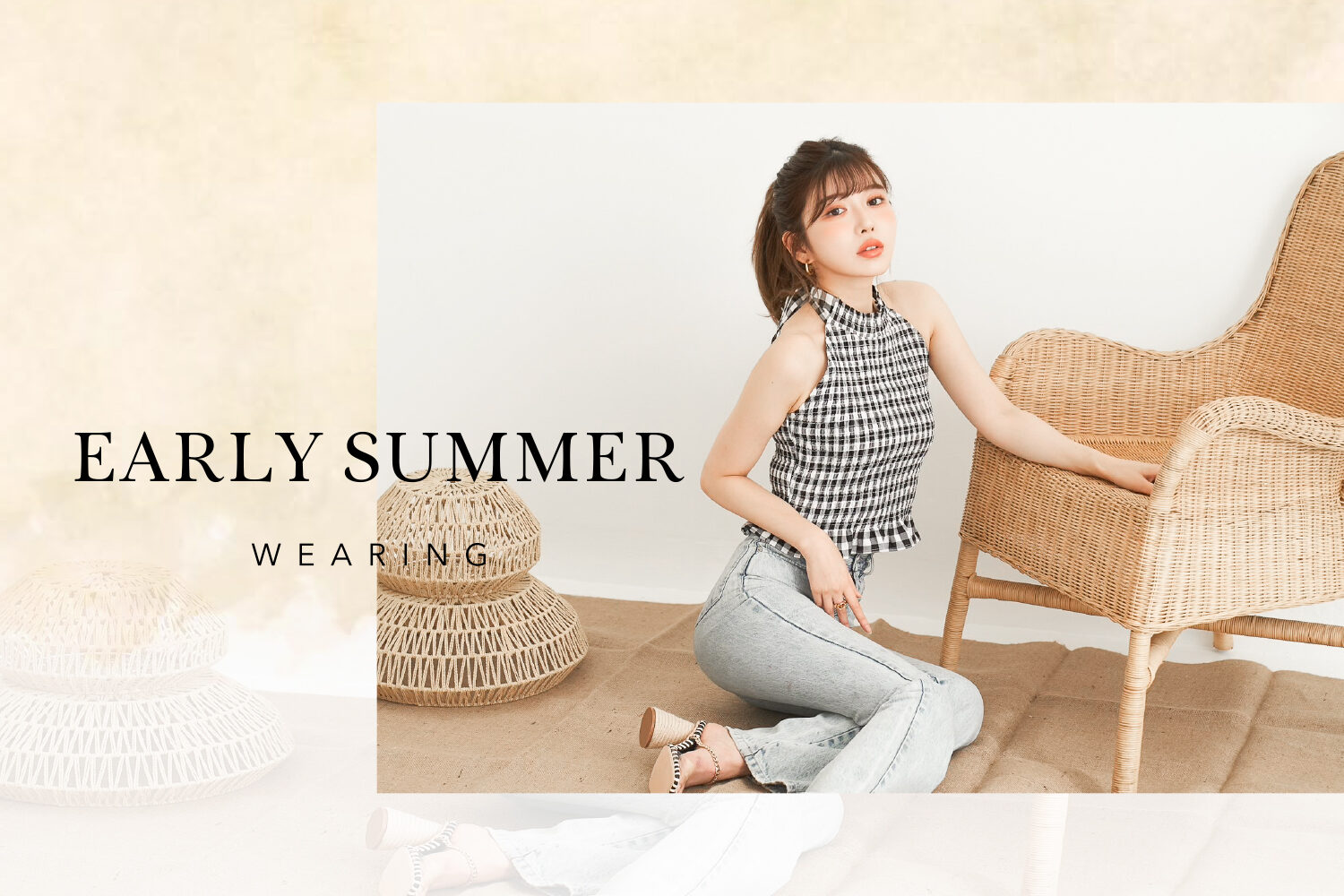 21SS Early Summer Wearing新作特集