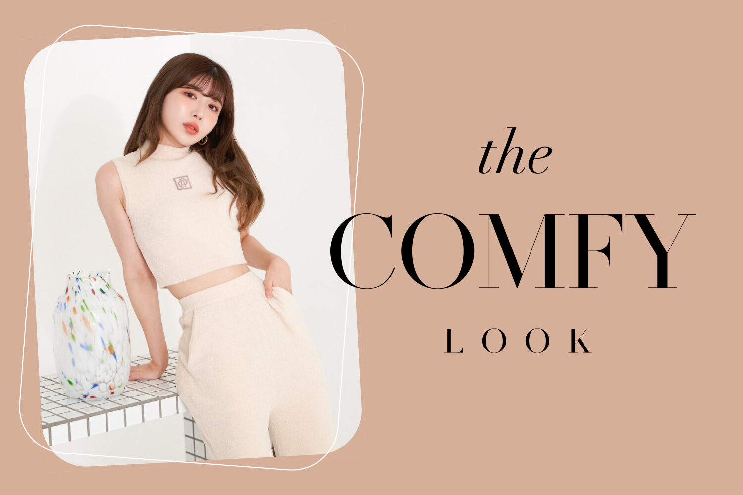 21SS THE COMFY LOOK新作特集